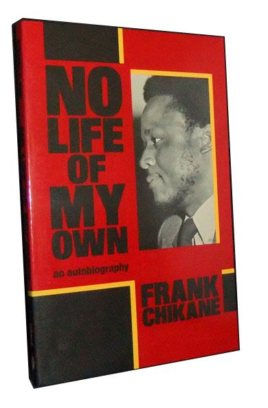 CHIKANE, FRANK - No Life of My Own: An Autobiography