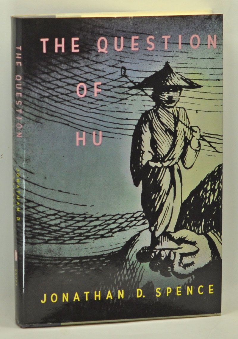 The Question of Hu. Jonathan D. Spence.