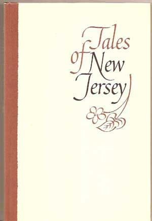 NEW JERSEY BELL TELEPHONE COMPANY - Tales of New Jersey; Being a Collection of the Best Tales, Fact and Folklore That Have Appeared in the Pages of Tel-News, the Informal Publication Sent to All New Jersey Bell Customers Since 1935