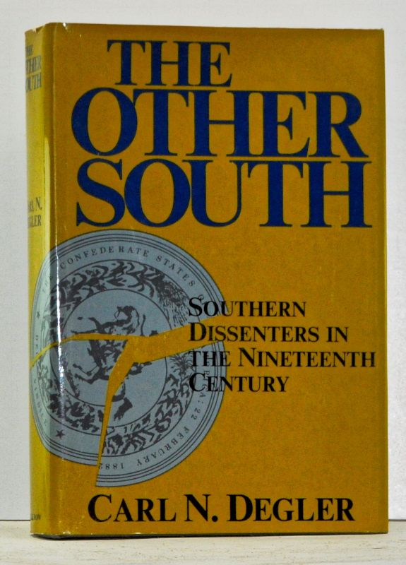 DEGLER, CARL N. - The Other South Southern Dissenters in the Nineteenth Century