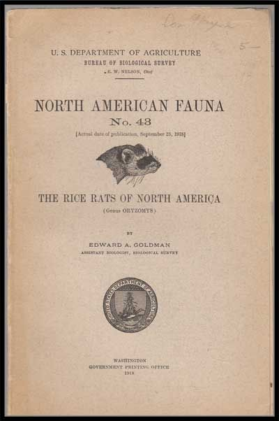 U. S. Department of Agriculture Bureau of Biological Survey, North American Fauna No. 43 (September 23, 1918) : the Rice Rats of North America (Genus Oryzomys). Edward A. Goldman.