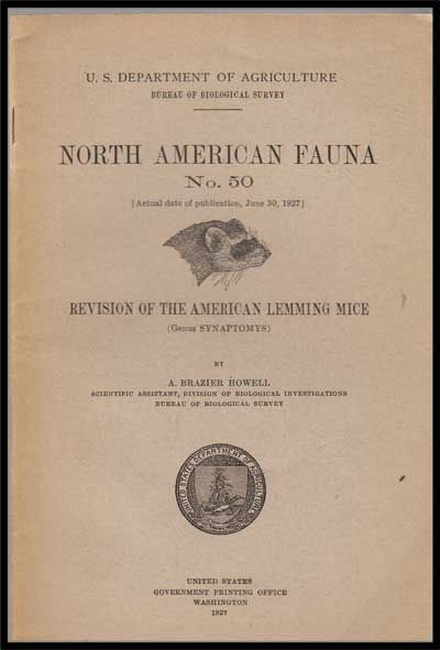 U. S. Department of Agriculture Bureau of Biological Survey, North American Fauna No. 50 (June 30, 1927) : Revision of the American Lemming Mice (Genus Synaptomys). A. Brazier Howell.