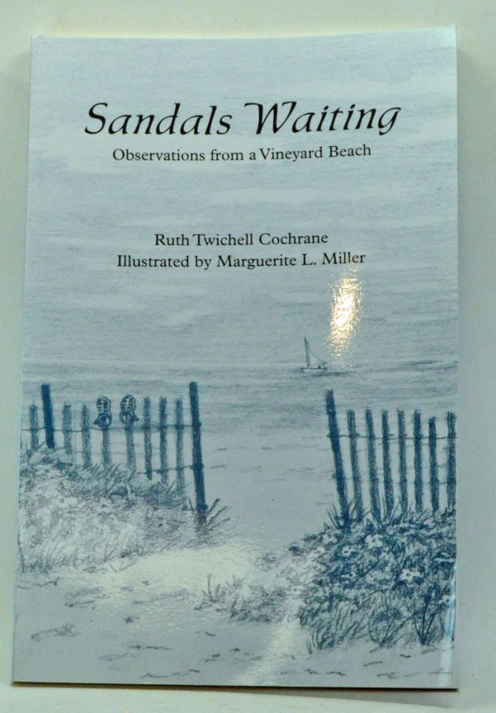 Sandals Waiting: Observations from a Vineyard Beach. Ruth Twitchell Cochrane.