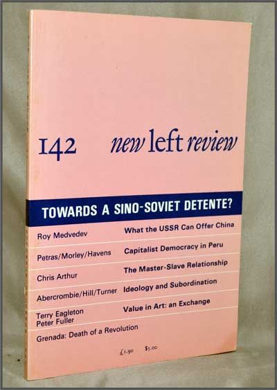 New Left Review, 142 (November-December 1983) : Towards a Sino-Soviet Detente? Perry Anderson, Roy Medvedev, James Petras, Morris Morley, A. Eugene Havens, Chris Arthur, Nicholas Abercrombie, Stephen Hill, Ryan S. Turner, Terry Eagleton, Peter Fuller, Fitzroy Ambursley, Winston James.