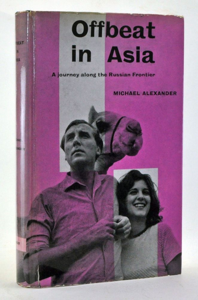 Offbeat in Asia: An Excursion. Michael Alexander.