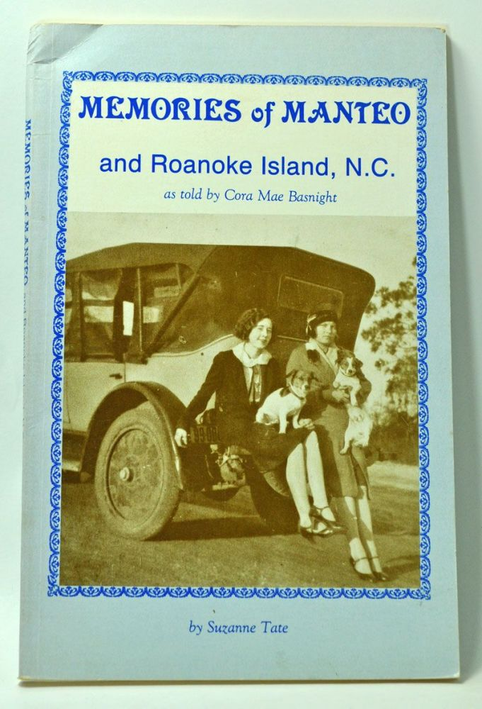 Memories of Manteo and Roanoke Island, N.C., as told by Cora Mae Basnight. Cora Mae Basnight, Suzanne Tate.