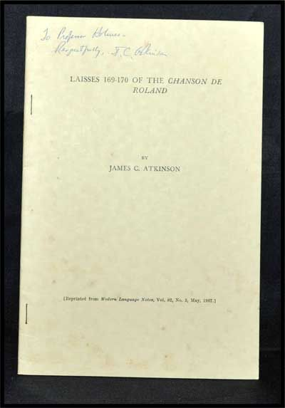 Laisses 169-170 of the Chanson De Roland; Offprinted Article from Modern Language Notes, Voo. 82, No. 3 (May, 1967). James C. Atkinson.