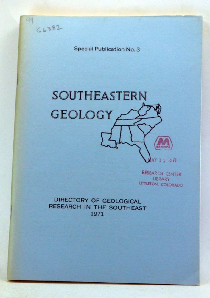 Southeastern Geology. Special Publication Number 3. Directory of Geological Research in the Southeast 1971. James W. Clarke, S. Duncan Heron, William J. Furbish.