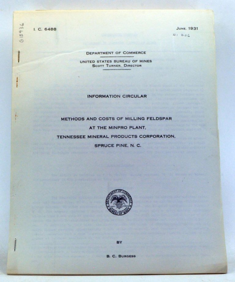 Methods and Costs of Milling Feldspar at the Minpro Plant, Tennessee Mineral Products Corporation, Spruce Pine, N.C. I.C. 6488 (June, 1931). B. C. Burgess.