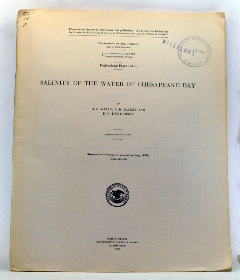 Salinity of the Water of Chesapeake Bay. Shorter contributions to general geology, 1928. R. C. Wells, R. K. Bailey, E. P. Henderson.