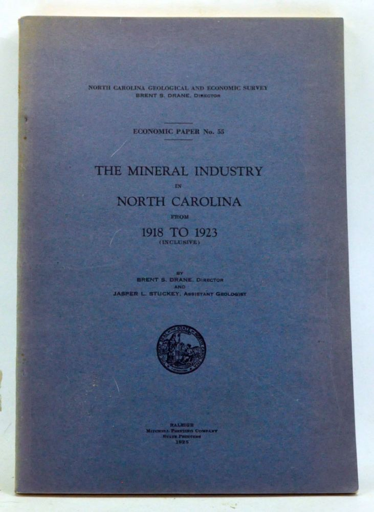 The Mineral Industry in North Carolina from 1918 to 1923 (inclusive). Brent S. Drane, Jasper L. Stuckey.