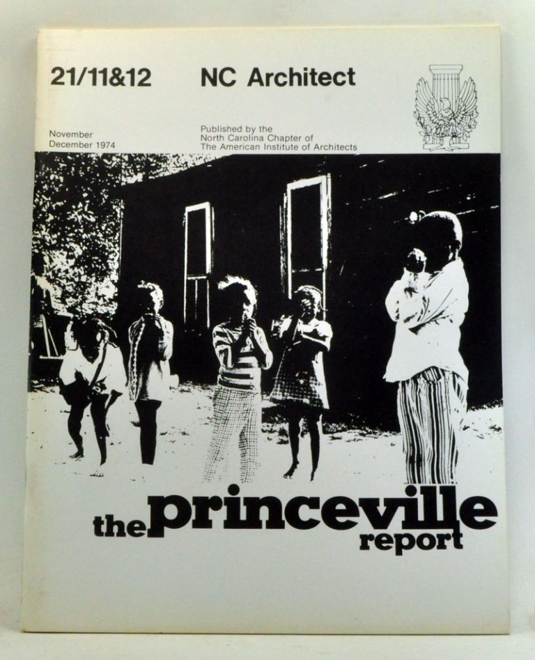 N.C. Architect, Volume 21, Numbers 11 and 12 (November-December 1974). The Princeville Report. Harwell H. Harris, James C. Wallace, E. H. Hunter, M. K., Henry Sanoff.