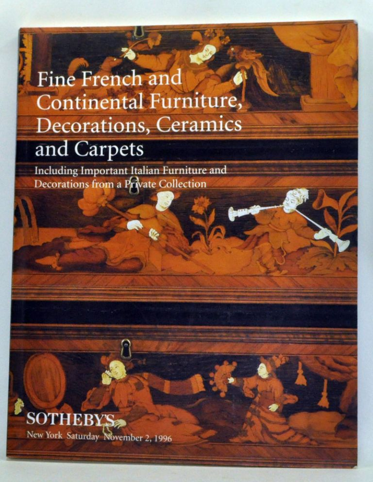 Fine French and Continental Furniture Decorations, Ceramics and Carpets, Including Important Italian Furniture and Decorations from a Private Collection. Auction, Saturday, November 2, 1996. Sotheby's.