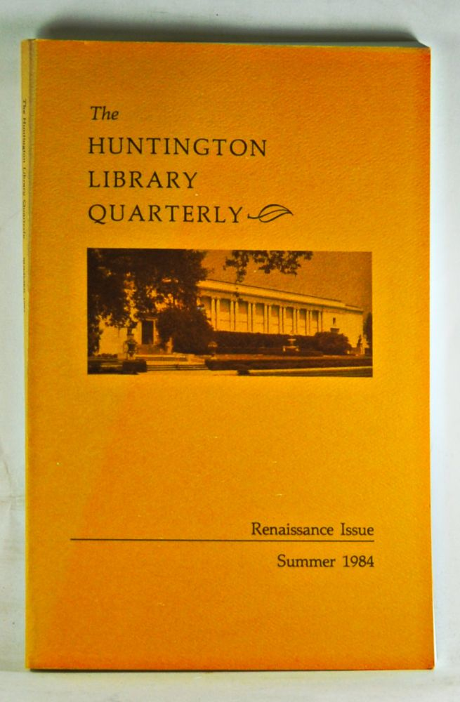 Huntington Library Quarterly: Studies in English and American History and Literature. Volume 47, Number 3 (Summer 1984). Renaissance Issue. Guilland Sutherland.