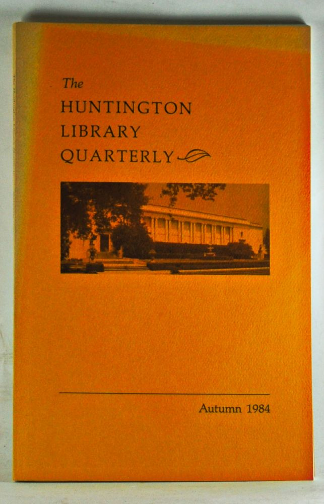 Huntington Library Quarterly: Studies in English and American History and Literature. Volume 47, Number 4 (Autumn 1984). Guilland Sutherland, Robert W. Jr. McHenry, Thomas Cogswell, Lisa T. Sarasohn.