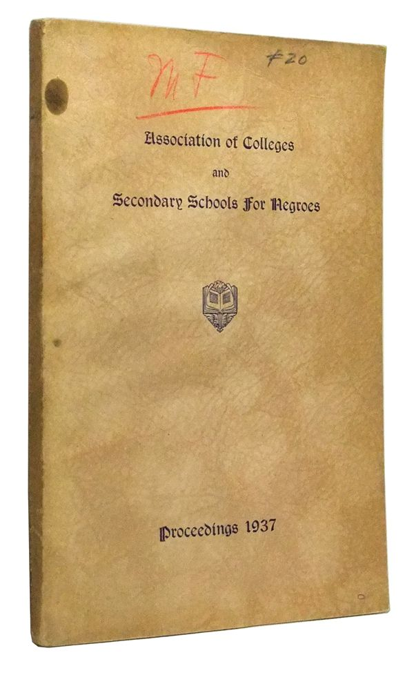 Proceedings of the Fourth Annual Meeting of the Association of Colleges and Secondary Schools for Negroes, Held at Dillard and Xavier University, December 9-20, 1937. Association of Colleges, Secondary Schools for Negroes.