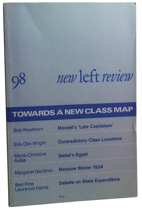 New Left Review Number 98 (July-August 1976). Perry Anderson, Erik Olin Wright, Margaret Gardiner, Bob Rowthorn, Marie-Christine Aulas, Ben Fine, Laurence Harris.
