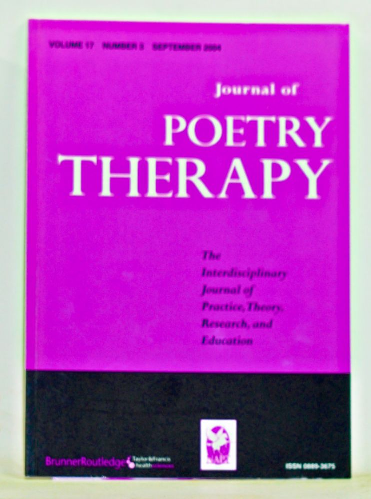 Journal of Poetry Therapy, Volume 17, Number 3 (September 2004). Nicholas Mazza, W. Ching-huang, K. C. Baker, J. Sawyer, C. Langer, R. Furman, others.