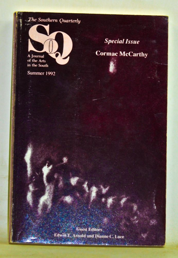 The Southern Quarterly: A Journal of the Arts in the South. Special Issue: Cormac McCarthy. Volume 30, Number 4 (Summer 1992). Edwin T. Arnold, Dianne C. Luce.