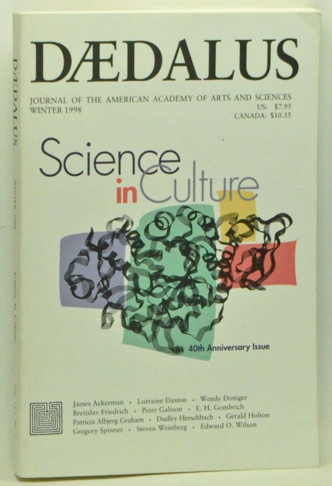Daedalus: Journal of the American Academy of Arts and Sciences, Winter 1998, Vol. 127, No. 1; Science in Culture. Stephen R. Graubard, Gerald Holton, Peter Galison, Lorraine Daston, Wendy Doniger, Gregory Spinner, Edward O. Wilson, Steven Weinberg, Bretislav Friedrich, Dudley Herschbach, E. H. Gombrich, James Ackerman, Patricia Albjerg Graham.