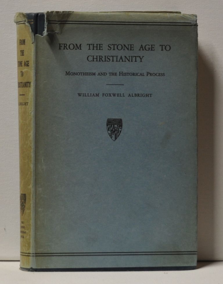 From the Stone Age to Christianity: Monotheism and the Historical Process. William Foxwell Albright.