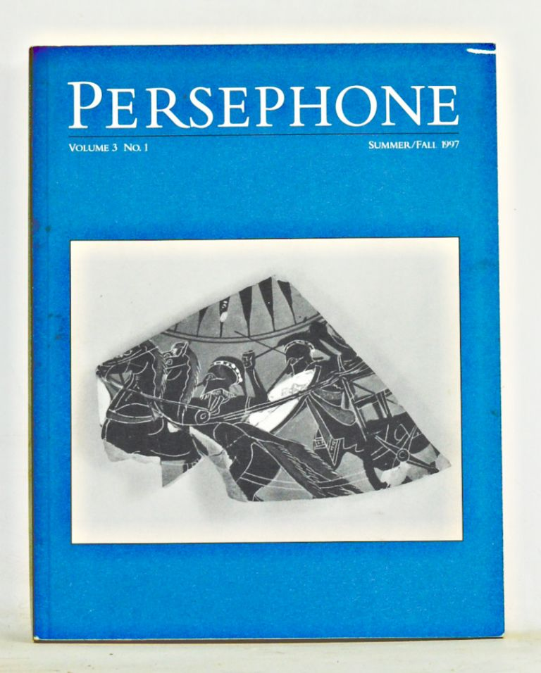 Persephone: A Student Journal for the Classics at Harvard University, Volume 3, Number 1 (Summer/Fall 1997). Octavia N. Devon, Nicolas R. Rapold.