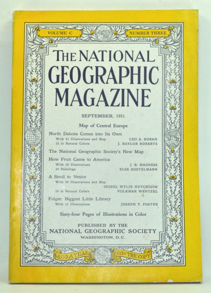 The National Geographic Magazine, Volume 100, Number 3 (September 1951). Gilbert Grosvenor, Leo A. Borah, J. Baylor Roberts, J. R. Magness, Else Bostelmann, Isobel Wylie Hutchison, Volkmar Wentzel, Joseph T. Foster.
