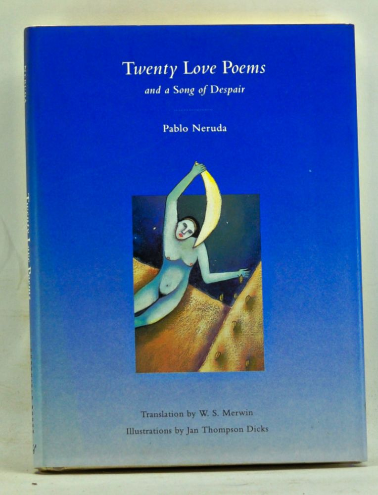 Twenty Love Poems and a Song of Despair. Pablo Neruda, W. S. Merwin, trans.