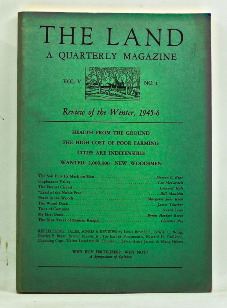 The Land: A Quarterly Magazine, Volume 5, Number 1 (Review of the Winter, 1945-6). Russell Lord, Firman E. Bear, Lee McCardell, Leonard Hall, Bill Mauldin, Margaret Suhr Reed, James Thurber, David Lowe, Byron Herbert Reece, Clarence Poe, others.