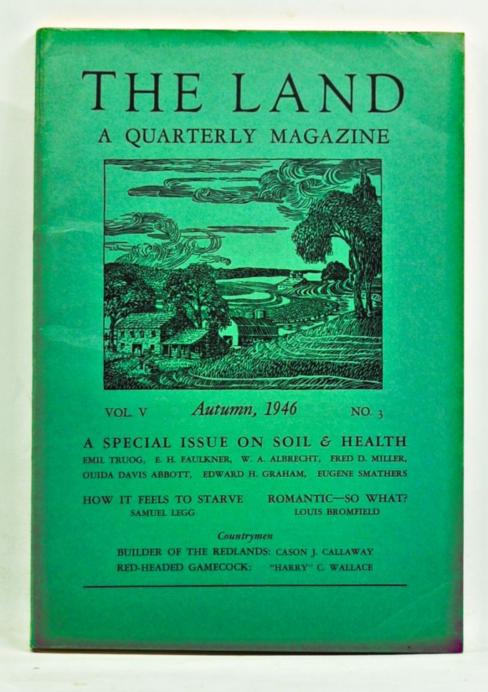The Land: A Quarterly Magazine, Volume 5, Number 3 (Autumn, 1946). Russell Lord, Samuel Legg, E. R. McIntyre, Louis Bromfield, B. Jordan Pulver, Roy A. H. Thompson, H. Hamilton Hackney, others.