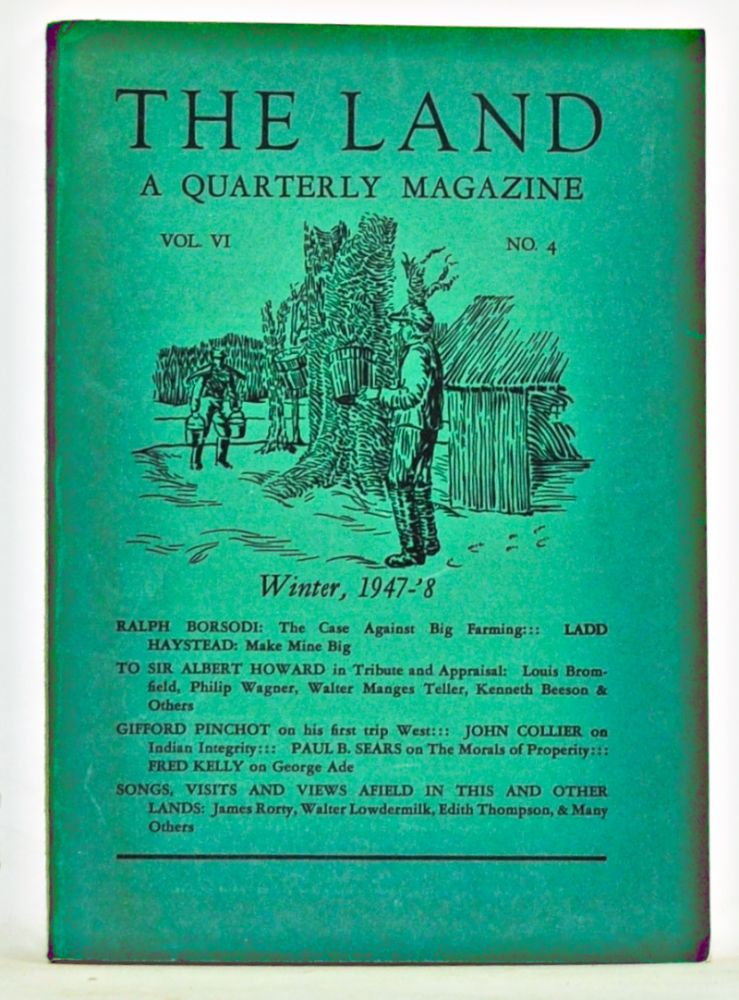 The Land: A Quarterly Magazine, Volume 6, Number 4 (Winter, 1947-1948). Russell Lord, Ralph Borsodi, Ladd Haystead, others.