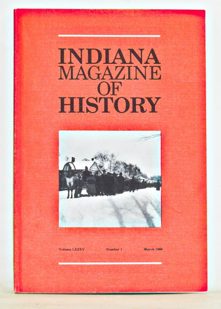 Indiana Magazine of History, Volume 85, Number 1 (March 1989). James H. Madison, Benjamin D. Rhodes, Merrily Pierce, Jacquelyn S. Nelson.
