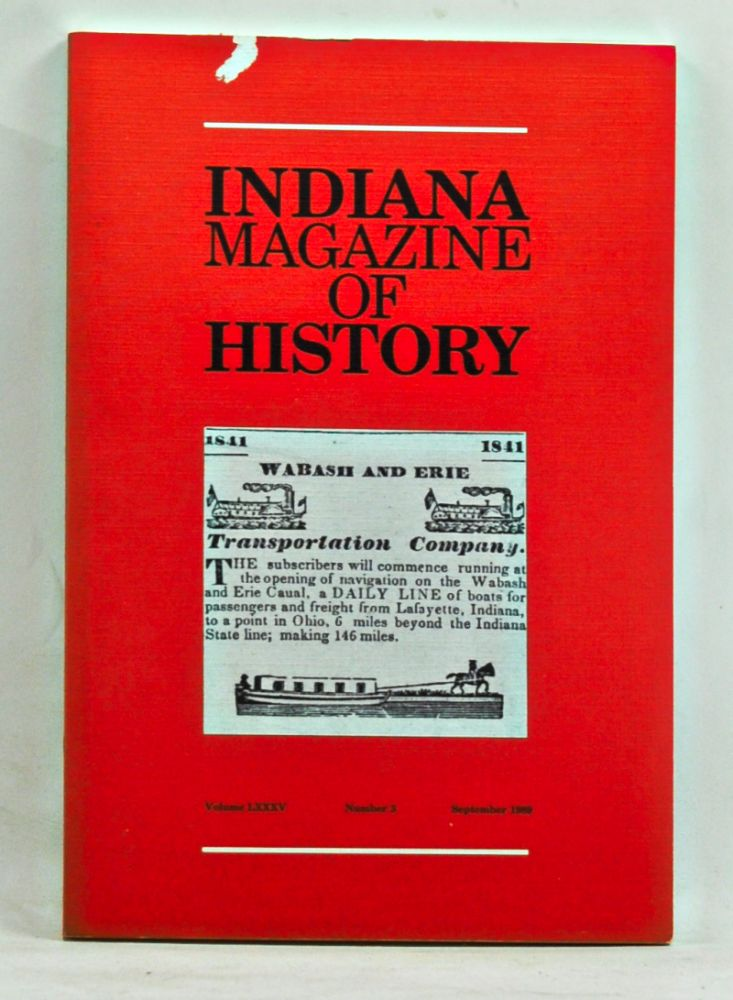 Indiana Magazine of History, Volume 85, Number 3 (September 1989). James H. Madison, George P. Clark, Lewis J. Wertheim, Richard H. Thompson.