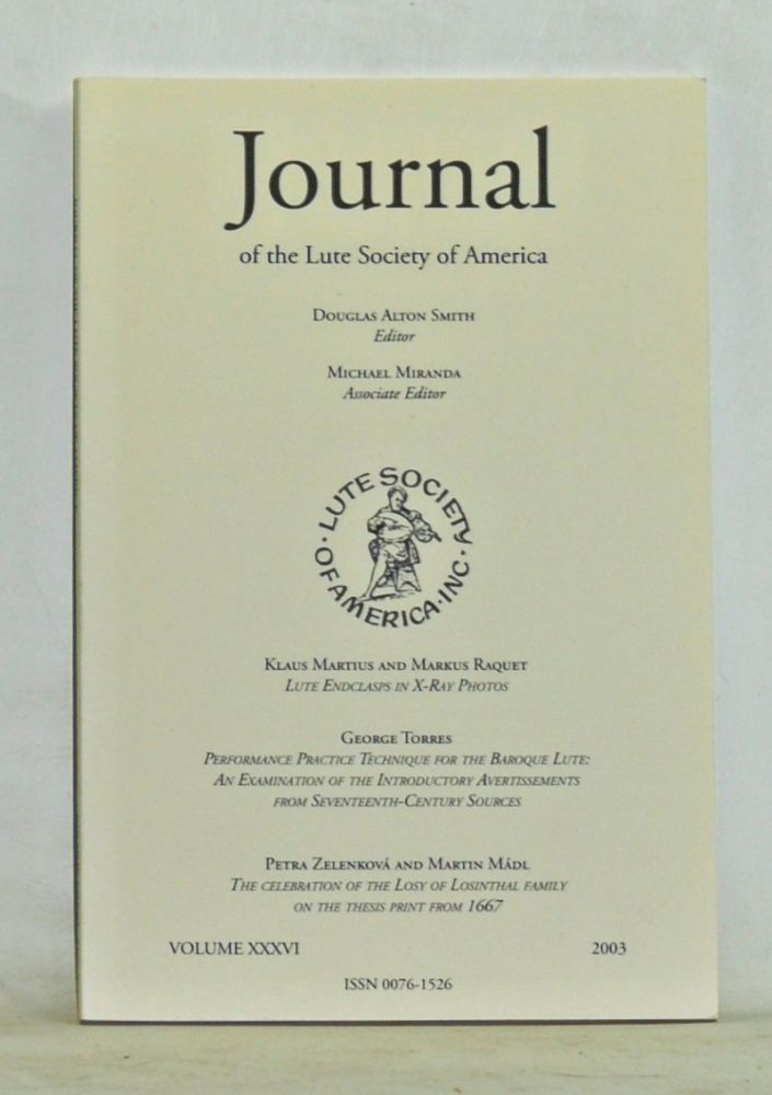 Journal of the Lute Society of America, Volume 36 (2003). Douglas Alton Smith, Klaus Martius, Markus Raquet, George Torres, Petra Zelenková, Marrtin Mádl.