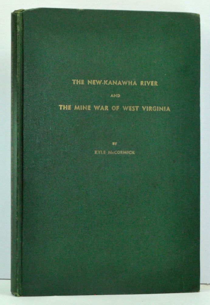 The New-Kanawha River and the Mine War of West Virginia. Kyle McCormick.