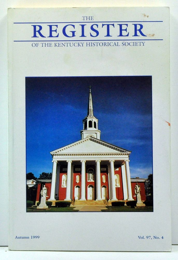 The Register of the Kentucky Historical Society, Volume 97, Number 4 (Autumn 1999). Thomas H. Appleton, John R. Dichtl, Krista Smith, Carl M. Becker.