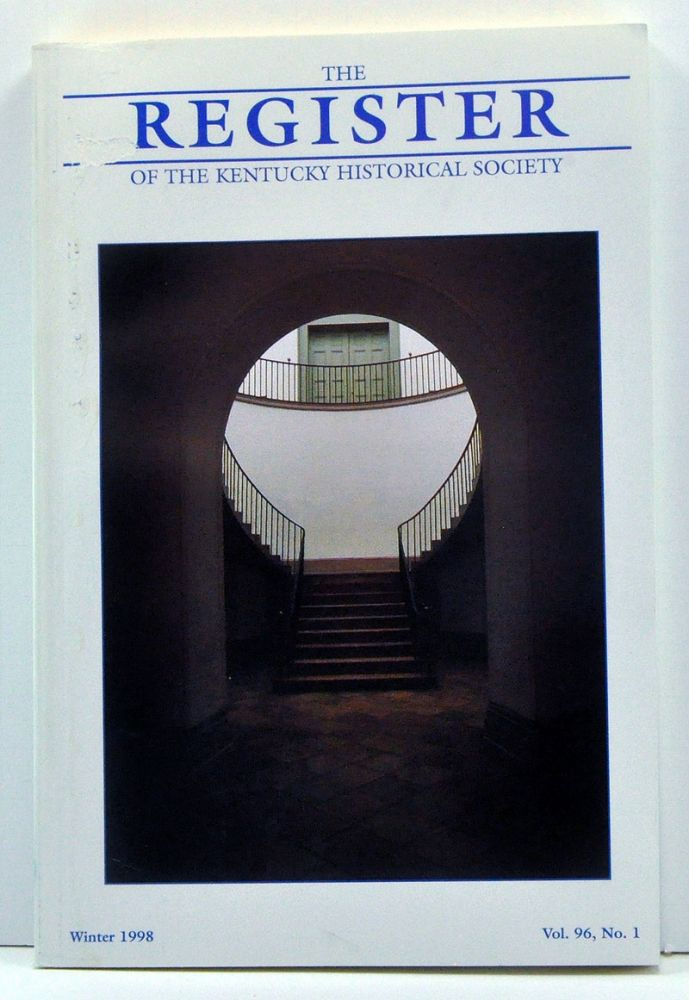 The Register of the Kentucky Historical Society, Volume 96, Number 1 (Winter 1998). Thomas H. Appleton, Michael C. C. Adams, James C. Carper, Aaron D. Purcell.