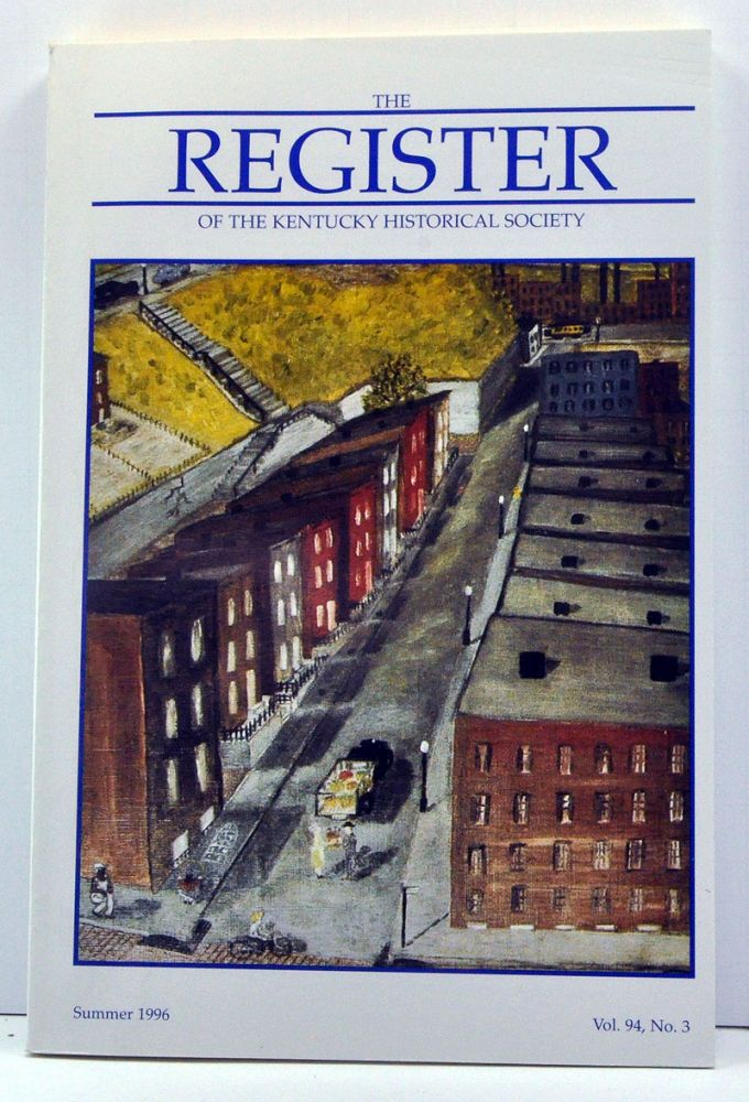The Register of the Kentucky Historical Society, Volume 94, Number 3 (Summer 1996). Thomas H. Appleton, Deborah L. Blackwell, William E. Ellis, Chad Berry.