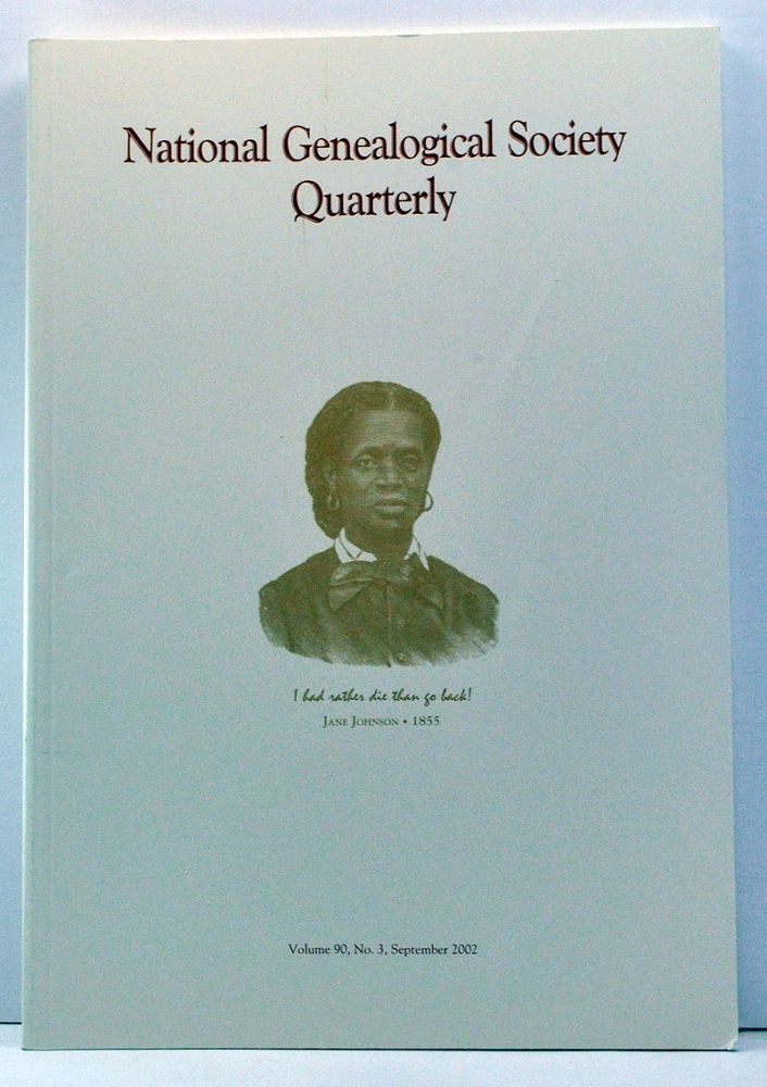 National Genealogical Society Quarterly, Volume 90, Number 3 (September 2002). Gary B. Mills, Elizabeth Shown Mills, Katherine E. Flynn, Helen Schatvet Ullmann, Neil D. Thompson, Lathel F. Duffield.