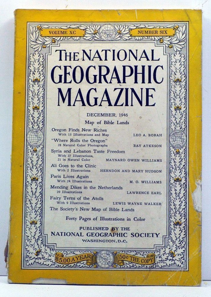 The National Geographic Magazine, Volume 90, Number 6 (December, 1946). Gilbert Grosvenor, Leo A. Borah, Ray Atkeson, Maynard Owen Williams, M. O. Williams, Lawrence Earl, Lewis Wayne Walker, Herndon Hudson, Mary.