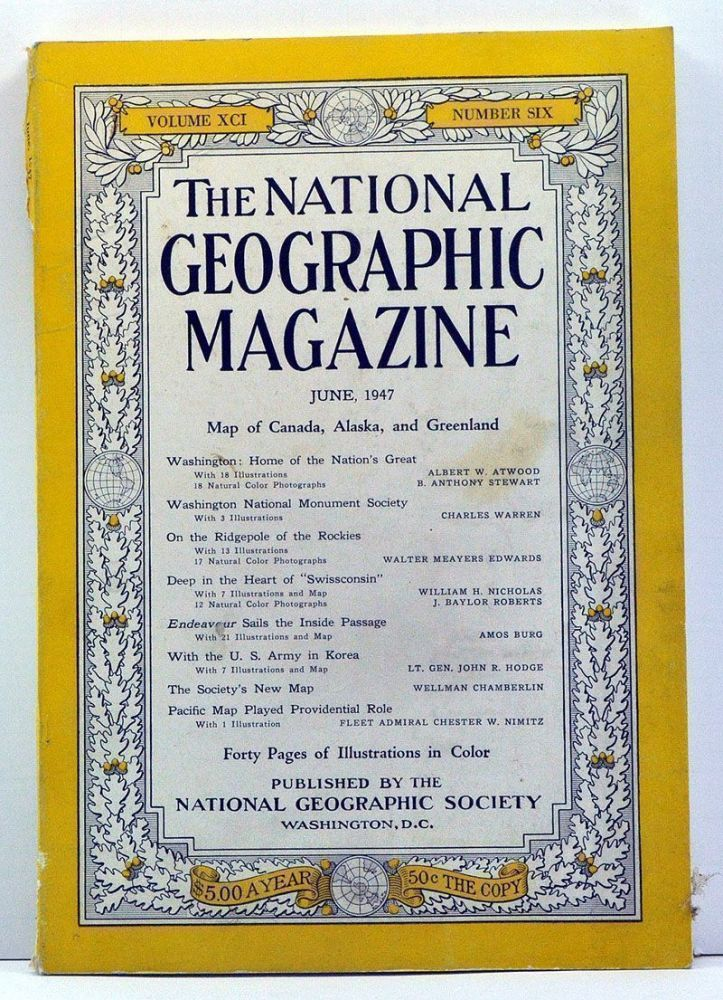 The National Geographic Magazine, Volume 91, Number 6 (June, 1947). Gilbert Grosvenor, Albert W. Atwood, B. Anthony Stewart, Charles Warren, Walter Meayers Edwards, WIlliam H. Nicholas, J. Baylor Roberts, Amos Burg, John R. Hodge, Wellman Chamberlin, Chester W. Nimitz.