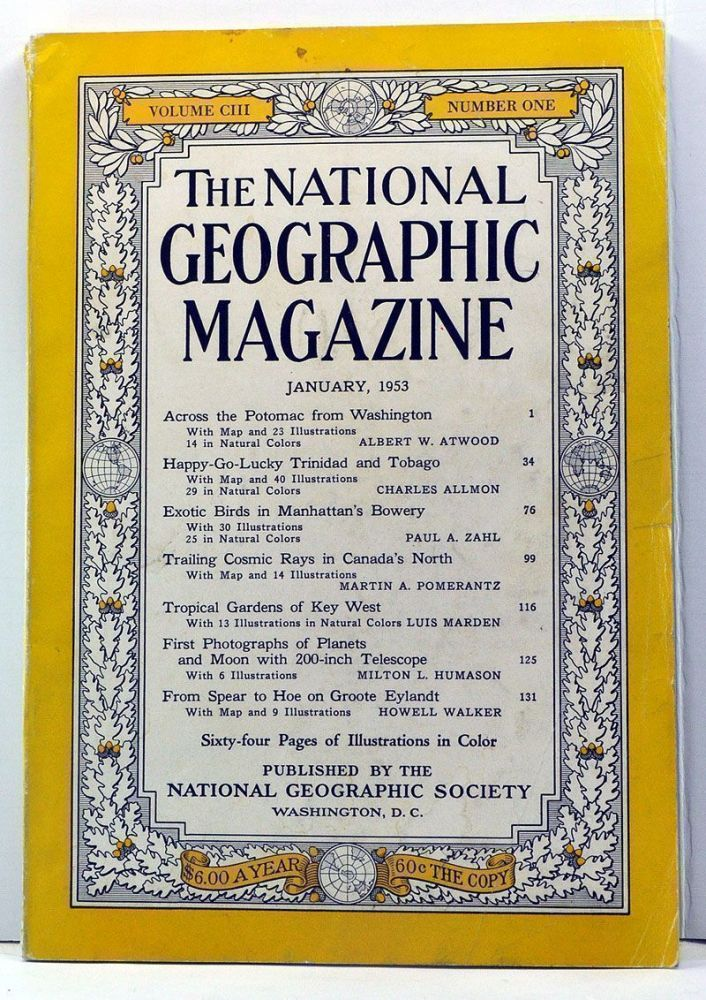 The National Geographic Magazine, Volume 103, Number 1 (January 1953). Gilbert Grosvenor, Albert W. Atwood, Charles Allmon, Paul A. Zahl, Martin A. Pomerantz, Luis Marden, Milton L. Humason, Howell Walker.