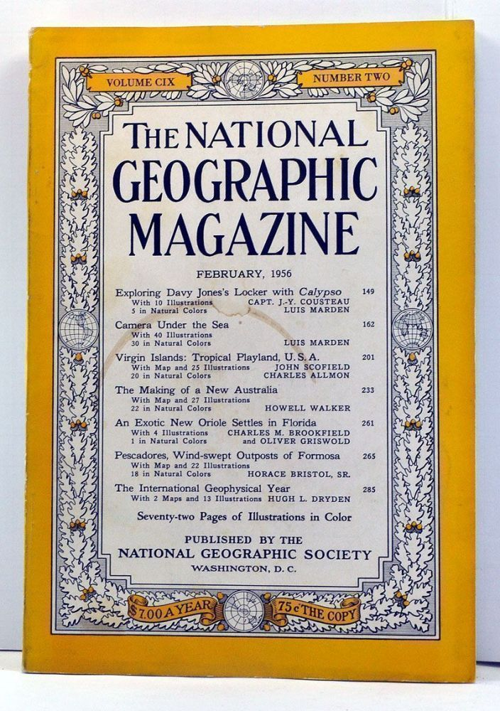 The National Geographic Magazine, 109, Number 2 (February 1956). Gilbert Grosvenor, Jacques-Yves Cousteau, Luis Marden, John Scofield, Charles Allmon, Howell Walker, Charles M. Brookfield, Oliver Griswold, Horace Sr. Bristol, Hugh L. Dryden.