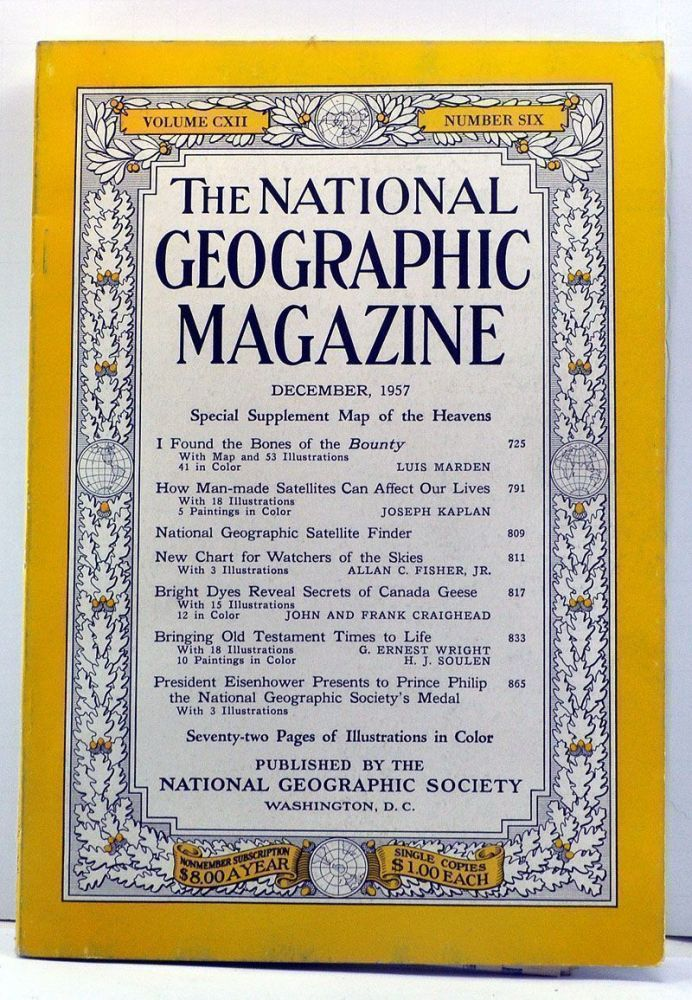 The National Geographic Magazine, Volume 112, Number 6 (December, 1957). Melville Bell Grosvenor, Luis Marden, Joseph Kaplan, Allan C. Jr. Fisher, John Craighead, Frank, G. Ernest Wright, H. J. Soulen.