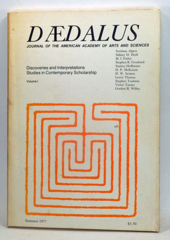 Daedalus: Discoveries and Interpretations Studies in Contemporary Scholarship; Journal of the American Academy of Arts and Sciences, Fall 1977. Stephen R. Graubard, Gerald Holton, Jean Starobinski, Steven Weinberg, Bruno Rossi, Shmuel N. Eisenstadt, Lester C. Thurow, Jonathan Culler, George A. Miller.