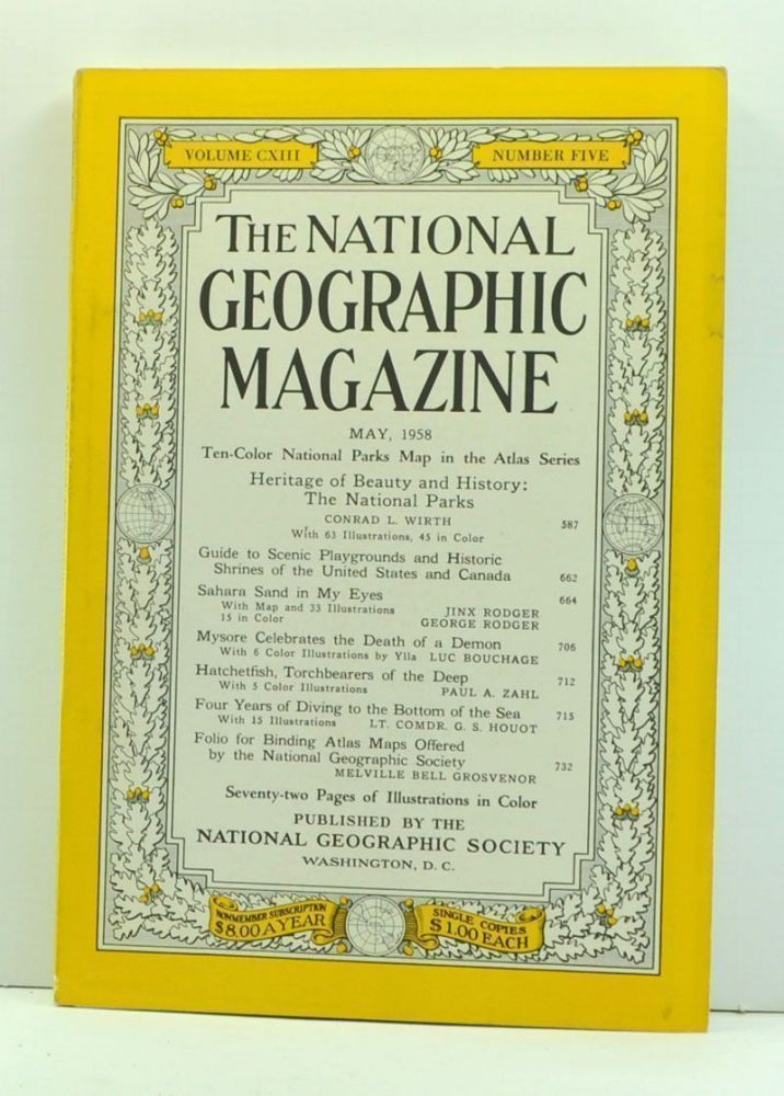 The National Geographic Magazine, Volume 113, Number Five (May, 1958). Melville Bell Grosvenor, Conrad L. Wirth, Jinx Rodger, George Rodger, Luc Bouchage, Paul A. Zahn, G. S. Houot.