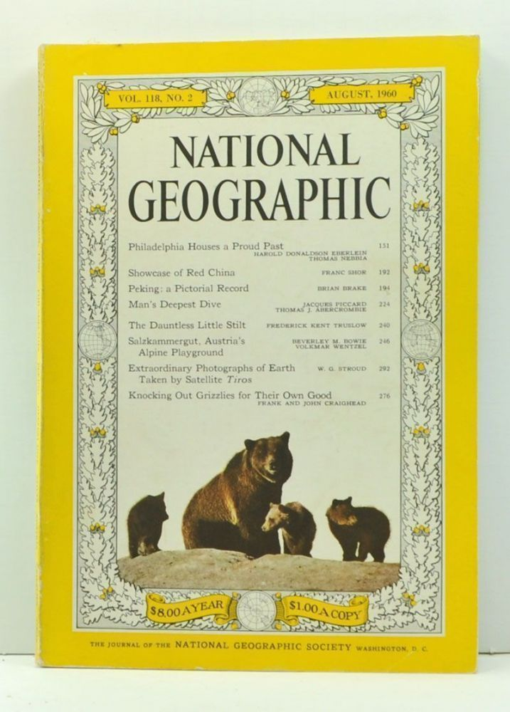 The National Geographic Magazine, Volume 118 Number 2 (August 1960). Melville Bell Grosvenor, Harold Donaldson Eberlein, Thomas Nebbia, Franc Shor, Brian Brake, Jacques Piccard, Thomas J. Abercrombie, Frederick Kent Truslow, Beerley M. Bowie, Volkmar Wentzel, W. G. Stroud, Frank and John Craighead.