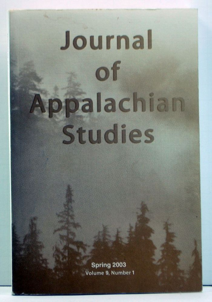 Journal of Appalachian Studies, Volume 9, Number 1 (Spring 2003). Dwight B. Billings, Elvin Hatch, Mika Roinila, Casey Clabough, J. Patrick Williams, Bruce Tucker, Jo. B. Brown, others.