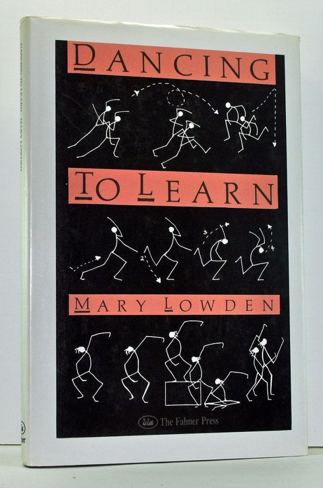 Dancing to Learn: Dance As a Strategy in the Primary School Curriculum. Mary Lowden.