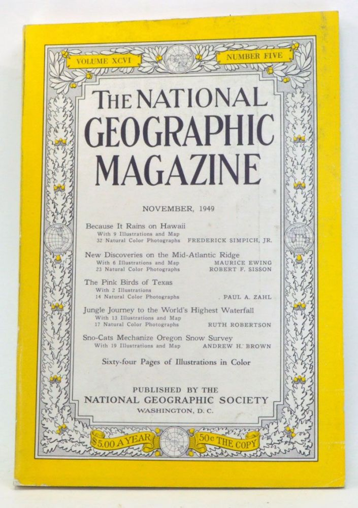The National Geographic Magazine, Volume 94, Number 5 (November 1949). Gilbert Grosvenor, Frederick Jr. Simpich, Maurice Ewing, Robert F. Sisson, Paul A. Zahl, Ruth Robertson, Andrew H. Brown.
